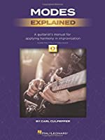 Modes Explained: A Guitarist's Manual for Applying Harmony in Improvisation