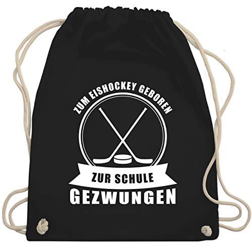 Eishockey - Zum Eishockey geboren. Zur Schule gezwungen - Unisize - Schwarz - rucksack eishockey - WM110 - Turnbeutel und Stoffbeutel aus Baumwolle
