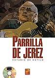 Parrilla de Jerez (Estudio de estilo) - 1 Libro + 1 CD