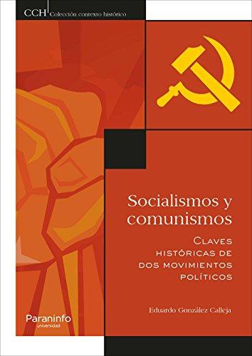 Socialismos y comunismos. Claves históricas de dos movimientos políticos (Historia)