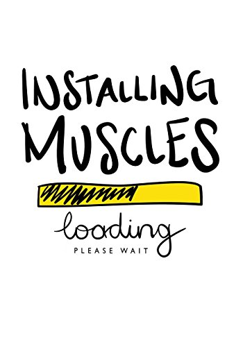 Installing Muscles - Loading Please Wait: Gym Diary, Training Log, Fitness Journal,  Perfect Bound, 18cm x 25cm Perfect Bound, Durable, Amazing Clever ... You Did Last Time - This Equals Bigger GAINS!
