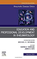 Education and Professional Development in Rheumatology,An Issue of Rheumatic Disease Clinics of North America (Volume 46-1) (The Clinics: Internal Medicine, Volume 46-1)