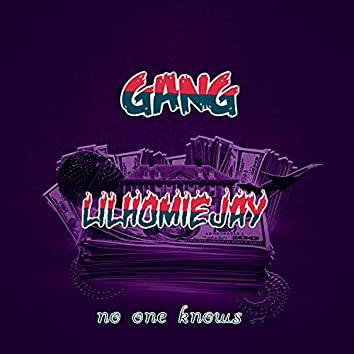 Gang-no one knows