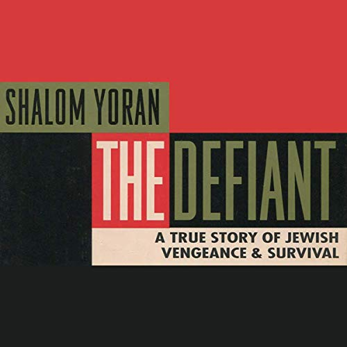 The Defiant     A True Story of Escape Survival & Resistance              Written by:                                                                                                                                 Shalom Yoran,                                                                                        Varda Yoran                               Narrated by:                                                                                                                                 Mark Kaplan                      Length: 12 hrs and 9 mins     Not rated yet     Overall 0.0