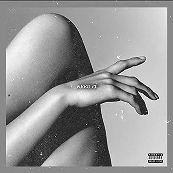 Need It (feat. Tony Dean)