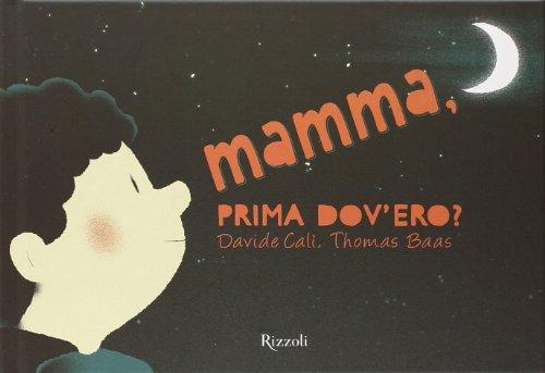 Mamma, prima dov'ero? Ediz. illustrata (Album)