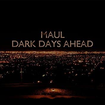 Dark Days Ahead