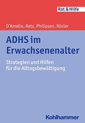 ADHS im Erwachsenenalter: Strategien und Hilfen für die Alltagsbewältigung (Rat &...