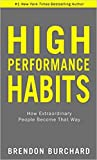 [By Brendon Burchard ] High Performance Habits: How Extraordinary People Become That Way (Paperback)【2018】by Brendon Burchard (Author) (Paperback)