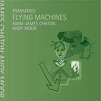 Transfer/3 Flying Machines
