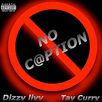 No Caption (feat. Tay Curry)