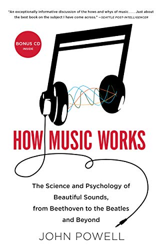How Music Works: The Science and Psychology of Beautiful Sounds, from Beethoven to the Beatles and Beyond (English Edition)