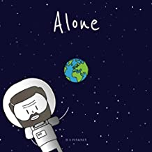 Alone: Why are the night skies quiet? Might we be alone in the Cosmos?