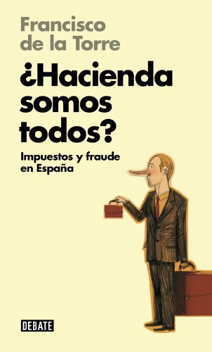 Hacienda Somos Todos Libros Para Entender La Crisis Impuestos Y Fraude En España Ebook De La Torre Francisco Amazon Es Tienda Kindle