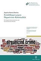 Ermittlungen gegen Organisierte Kriminalitaet.: Ein Vergleich des deutschen und kolumbianischen Rechts.
