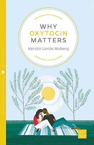 Why Oxytocin Matters (Pinter & Martin: Why It Matters, Band 16)