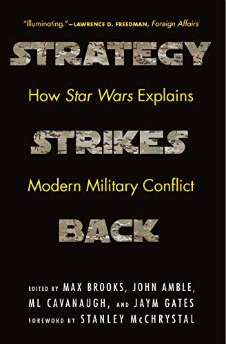 Strategy Strikes Back: How Star Wars Explains Modern Military Conflict