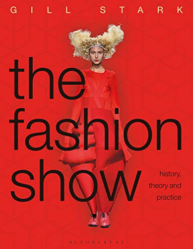The Fashion Show: History, theory and practice (English Edition)