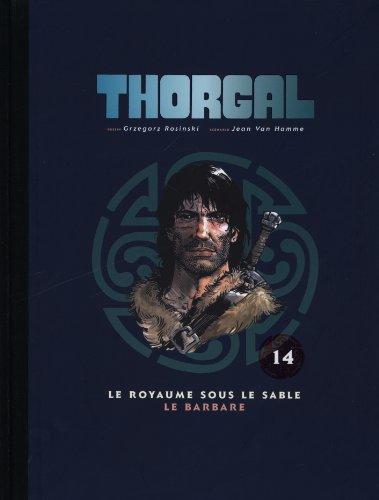 Thorgal, Tome 14 : Le royaume sous le sable ; Le barbare