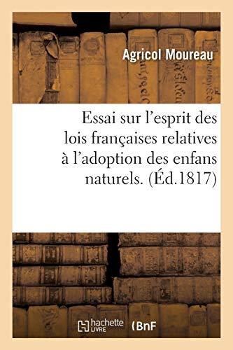 Essai sur l'esprit des lois françaises relatives à l'adoption des enfans naturels
