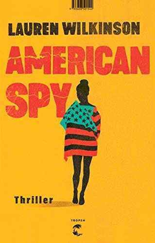 Buchseite und Rezensionen zu 'American Spy: Thriller' von Lauren Wilkinson
