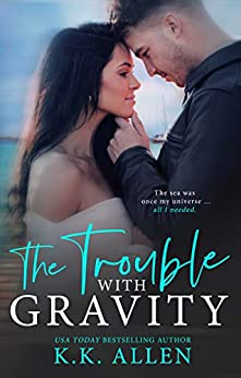 The Trouble With Gravity (Gravity Series) by [K.K. Allen]