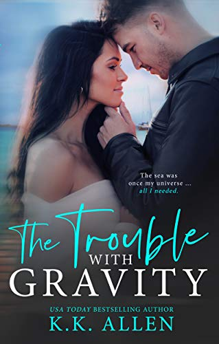 The Trouble With Gravity: An Enemies-to-Lovers Romance (Gravity Dance Complex, Book 3) by [K.K. Allen]