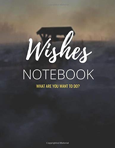 Wishes Notebook - What Are You Want To Do ?: Write What Are You Want To Do - 21.5x27.94 cm & 120 pages & nice,inspirit and a fresh cover.