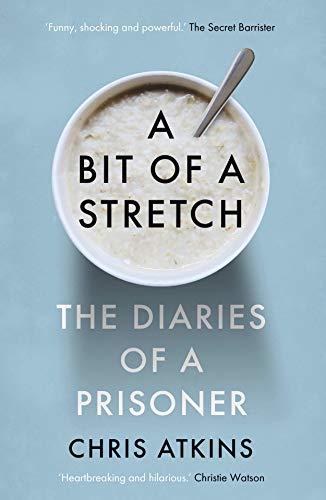 A Bit of a Stretch: The Secret Diaries of a Prisoner