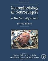 Neurophysiology in Neurosurgery: A Modern Approach