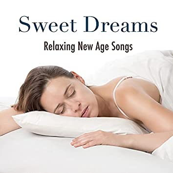 Sweet Dreams: Extremely Relaxing New Age Songs to Sleep Soundly at Night