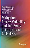 Mitigating Process Variability and Soft Errors at Circuit-Level for FinFETs