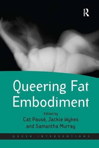 Queering Fat Embodiment (Queer Interventions)