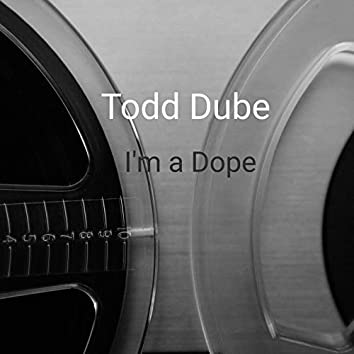 I'm a Dope