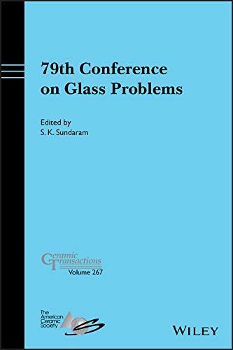 79th Conference on Glass Problems (Ceramic Transactions Series Book 267) (English Edition)