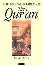 The Moral World of the Qur'an (London Qur'an Studies)