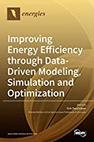 Improving Energy Efficiency through Data-Driven Modeling, Simulation and Optimization