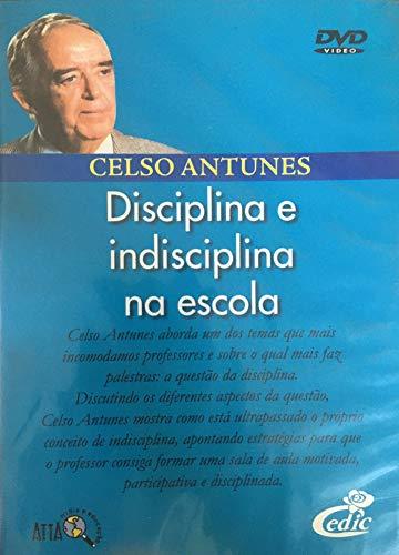 Celso Antunes - Disciplina e indisciplina na escola