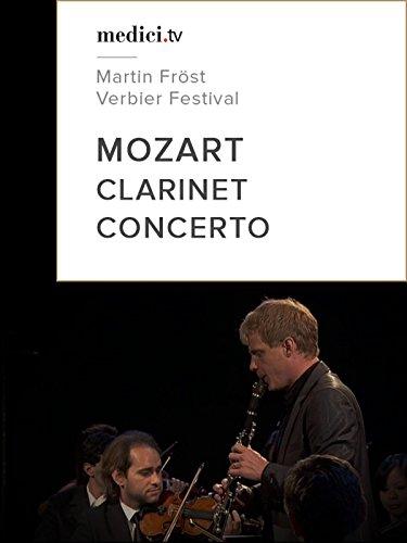 Mozart, Clarinet Concerto - Martin Fröst - Verbier Festival