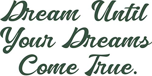 Fabulous Décor: DREAM UNTIL YOUR DREAMS COME TRUE Decal Inspirational Vinyl Sticker Wall art Lifestyle Quote Living room, bedroom, home improvement, health, fitness, office, kids, dorm 16Wx8H (Green)
