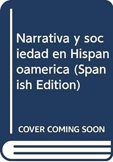Narrativa y sociedad en Hispanoamérica (Spanish Edition)