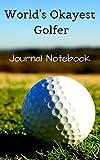 World's Okayest Golfer Journal Notebook Pocket Blank lined Book (Fun Golfer Sports Notebook: Practical Gifts)