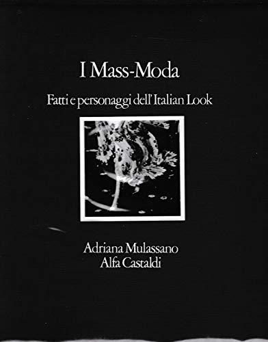 I mass moda. Fatti personaggi dell'Italian Look