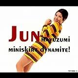 灼熱のミニスカ・ダイナマイト!!/黛ジュン
