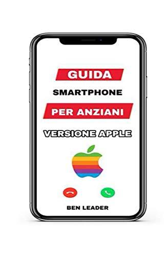 Guida Smartphone per Anziani: Versione Apple