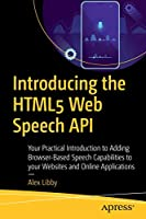 Introducing the HTML5 Web Speech API Front Cover