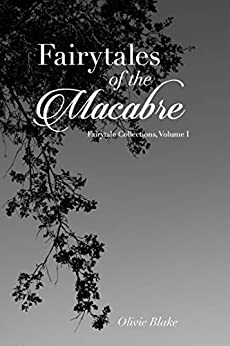 Fairytales of the Macabre (Fairytale Collections) by [Olivie Blake, Little Chmura, Aurora Sinclair]