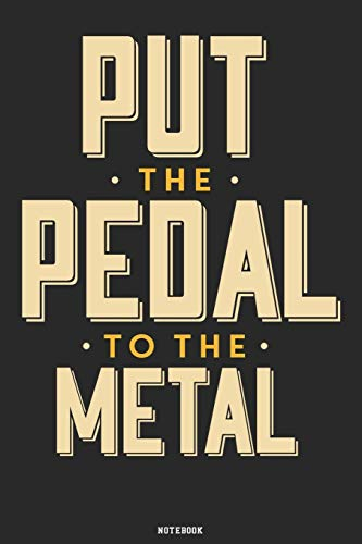 Put the Pedal to the Metal Notebook: Hot Rod Classic Cars Journal Retro Vintage Racing Mechanic Magazine Composition Book Birthday gift