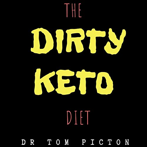 The Dirty Keto Diet audiobook cover art