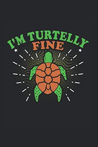 I am Turtelly Fine | Schildkröte Motiv Inspirierende Notize: Notizbuch A5 120 Seiten liniert